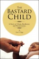 The Bastard Child: A Story of Hope, Resiliency and Perseverance. by Sean P. Hoggs