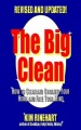 The Big Clean: How to Clean and Organize Your Home and Free Your Mind (Revised and Updated) by Kim Rinehart