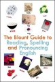The Blount Guide to Reading, Spelling and Pronouncing English by Beverley Blount