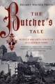 The Butcher's Tale: Murder and Anti-Semitism in a German Town by Helmut Walser Smith