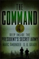 The Command: Deep Inside the President's Secret Army by Marc Ambinder & D. B. Grady
