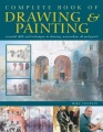 The Complete Book of Drawing & Painting by Mike Chaplin
