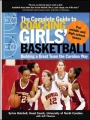 The Complete Guide to Coaching Girls' Basketball: Building a Great Team the Carolina Way by Sylvia Hatchell & Jeff Thomas