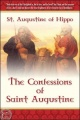 The Confessions of Saint Augustine by Augustine