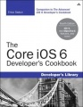 The Core iOS 6 Developer's Cookbook, 4/e by Erica Sadun