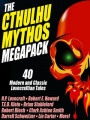 The Cthulhu Mythos Megapack by H. P. Lovecraft & T. E. D. Klein
