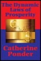 The Dynamic Laws of Prosperity (With linked Table of Contents) (Impact Books): Forces That Bring Riches to You by Catherine Ponder