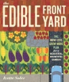 The Edible Front Yard: The Mow-Less, Grow-More Plan for a Beautiful, Bountiful Garden by Ivette Soler