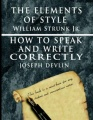 The Elements of Style by William Strunk jr. & How To Speak And Write Correctly by Joseph Devlin - Special Edition by William Strunk jr. & Joseph Devlin
