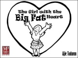 The Girl with the Big Fat Heart by Ajie Taduran