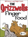 The Grizzwells: Finger Food by Bill Schorr