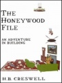 The Honeywood File: An Adventure in Building by H. B. Creswell