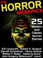 The Horror Megapack: 25 Classic and Modern Horror Stories by H. P. Lovecraft & Robert E. Howard & Darrell Schweitzer