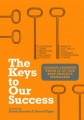 The Keys to Our Success: Lessons Learned from 25 of our Best Project Managers by David Barrett & Derek Vigar