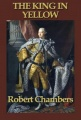 The King in Yellow by Robert Chambers