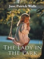 The Lady in the Park by Jane Patrick Walls