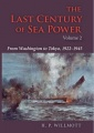The Last Century of Sea Power, Volume 2: From Washington to Tokyo, 1922-1945 by H. P. Willmott