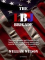 The LBJ Brigade by William Wilson