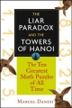 The Liar Paradox and the Towers of Hanoi: The Ten Greatest Math Puzzles of All Time by Marcel Danesi