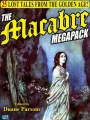 The Macabre Megapack: 25 Lost Tales from the Golden Age by Erckman-Chatrian