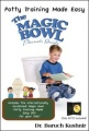 The Magic Bowl Book: Potty Training Made Easy by Dr. Baruch Kushnir