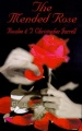 The Mended Rose by Rosalee Jarrell & T. Christopher Jarrell