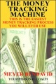 The Money Tracking Machine by Meyer Joel Bendavid