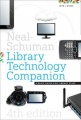 The Neal-Schuman Library Technology Companion, Fourth Edition: A Basic Guide for Library Staff by John J. Burke