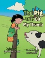 The Pig That Bit My Thumb by Gwendolyn D. Clark