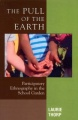 The Pull of the Earth: Participatory Ethnography in the School Garden by Laurie Thorp