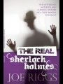 The Real Sherlock Holmes: The mysterious methods and curious history of a true mental specialist