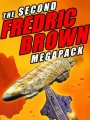 The Second Fredric Brown Megapack: 27 Classic Science Fiction Stories by Fredric Brown