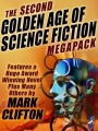The Second Golden Age of Science Fiction Megapack #2 - Mark Clifton by Mark Clifton & Frank Riley
