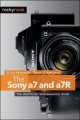 The Sony a7 and a7R: The Unofficial Quintessential Guide by Brian Matsumoto PhD & Carol F. Roullard