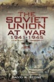 The Soviet Union at War 1941-1945 by David Stone