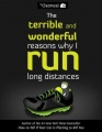 The Terrible and Wonderful Reasons Why I Run Long Distances by The Oatmeal & Matthew Inman
