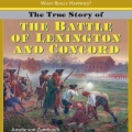 The True Story of the Battle of Lexington and Concord by Amelie von-Zumbusch