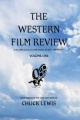 The Western Film Review: A Second Look At Some Popular Western Movies by Chuck Lewis