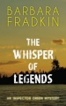 The Whisper of Legends: An Inspector Green Mystery by Barbara Fradkin