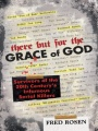 There But For the Grace of God: Survivors of the 20th Century's Infamous Serial Killers by Fred Rosen