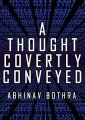 A Thought Covertly Conveyed by Abhinav Bothra
