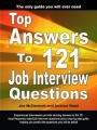 Top Answers to 121 Job Interview Questions by Joe McDermott & Andrew Reed