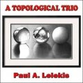 A Topological Trio