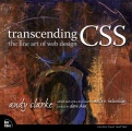 Transcending CSS: The Fine Art of Web Design by Andy Clarke & Molly E. Holzschlag