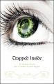 Trapped Inside by Melinda Priebe & Crystal Wigent