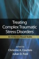 Treating Complex Traumatic Stress Disorders by Christine Courtois