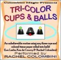 Tri-Color Cups and Balls by Rachel Colombini