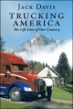 Trucking America: The Life Line of Our Country by Jack Davis