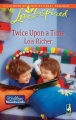 Twice Upon a Time by Lois Richer