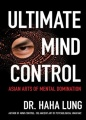Ultimate Mind Control by Dr. Haha Lung & Chris Prowant